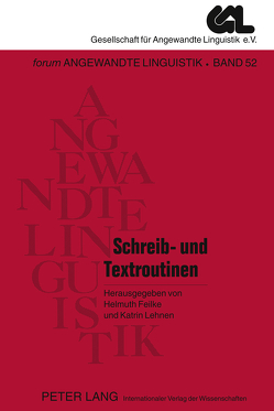 Schreib- und Textroutinen von Feilke,  Helmuth, Lehnen,  Katrin