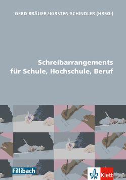 Schreibarrangements für Schule, Hochschule, Beruf von Bräuer,  Gerd, Schindler,  Kirsten