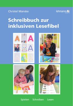 Schreibbuch zur inklusiven Lesefibel von Manske,  Christel