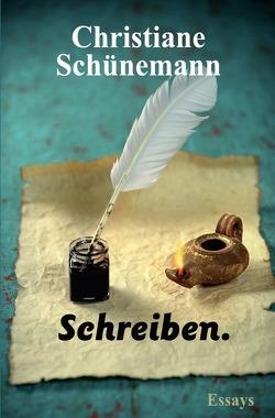 Schreiben. von Schünemann,  Christiane