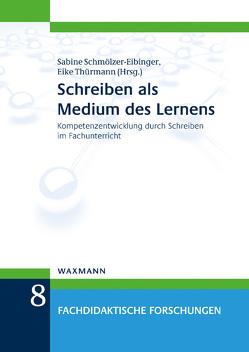 Schreiben als Medium des Lernens von Schmölzer-Eibinger ,  Sabine, Thürmann,  Eike