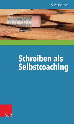 Schreiben als Selbstcoaching von Heimes,  Silke