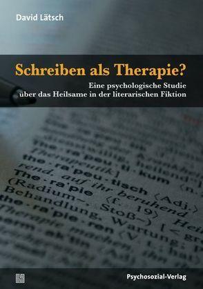 Schreiben als Therapie? von Boothe,  Brigitte, Lätsch,  David