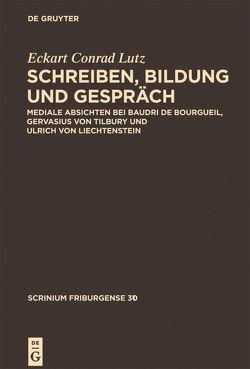 Schreiben, Bildung und Gespräch von Lutz,  Eckart Conrad