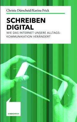 Schreiben digital von Dürscheid,  Christa, Frick,  Karina