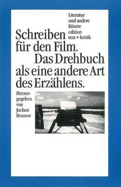 Schreiben für den Film von Brunow,  Jochen, Koebner,  Thomas, Lämmert,  Eberhard