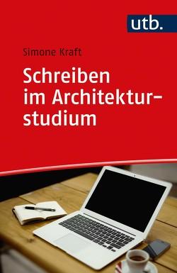Schreiben im Architekturstudium von Kraft,  Simone