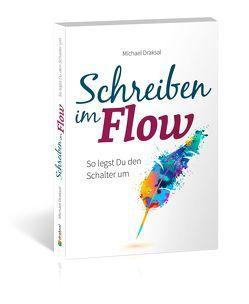 Schreiben im Flow von Draksal,  Michael