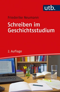 Schreiben im Geschichtsstudium von Neumann,  Friederike