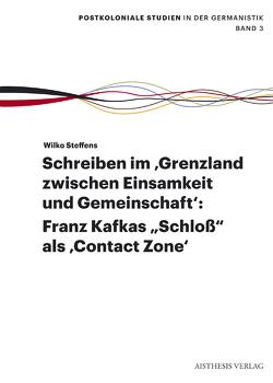 Schreiben im 'Grenzland zwischen Einsamkeit und Gemeinschaft': von Steffens,  Wilko