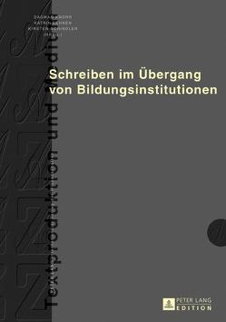 Schreiben im Übergang von Bildungsinstitutionen von Knorr,  Dagmar, Lehnen,  Katrin, Schindler,  Kirsten