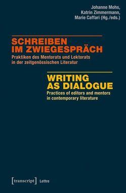 Schreiben im Zwiegespräch / Writing as Dialogue von Caffari,  Marie, Mohs,  Johanne, Zimmermann,  Katrin