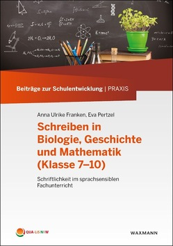 Schreiben in Biologie, Geschichte und Mathematik, Klassen 7–10) von Franken,  Anna Ulrike, Pertzel,  Eva