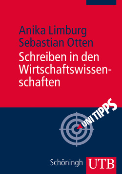 Schreiben in den Wirtschaftswissenschaften von Limburg,  Anika, Otten,  Sebastian