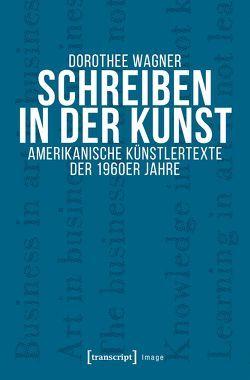 Schreiben in der Kunst von Wagner,  Dorothee
