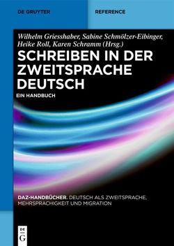 Schreiben in der Zweitsprache Deutsch von Grießhaber,  Wilhelm, Roll,  Heike, Schmölzer-Eibinger ,  Sabine, Schramm,  Karen