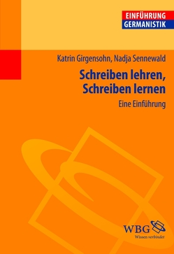Schreiben lehren, Schreiben lernen von Bogdal,  Klaus-Michael, Girgensohn,  Katrin, Grimm,  Gunter E., Sennewald,  Nadja