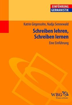 Schreiben lehren, Schreiben lernen von Girgensohn,  Katrin, Sennewald,  Nadja
