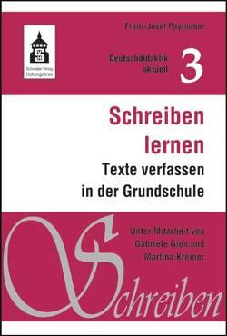 Schreiben lernen von Gien,  Gabriele, Kreiner,  Martina, Payrhuber,  Franz J