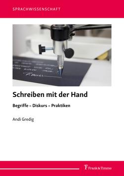 Schreiben mit der Hand von Gredig,  Andi