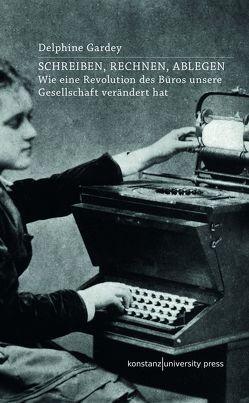 Schreiben, Rechnen, Ablegen von Gardey,  Delphine