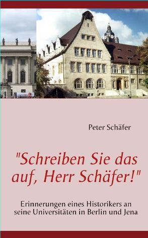 """""""Schreiben Sie das auf, Herr Schäfer!"""" von Schaefer,  Peter"""