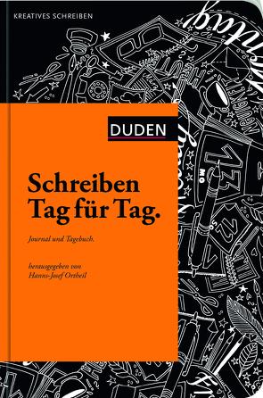 Schreiben Tag für Tag von Ortheil,  Hanns-Josef, Schärf,  Christian