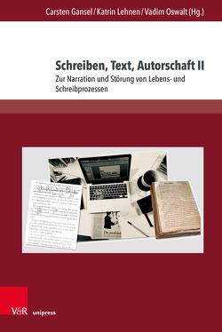 Schreiben, Text, Autorschaft von Gansel,  Carsten, Lehnen,  Katrin, Oswalt,  Vadim