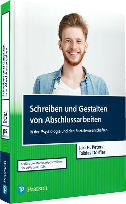 Schreiben und Gestalten von Abschlussarbeiten in der Psychologie und den Sozialwissenschaften von Dörfler,  Tobias, Peters,  Jan Hendrik