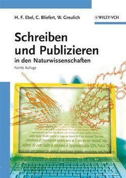 Schreiben und Publizieren in den Naturwissenschaften von Bliefert,  Claus, Ebel,  Hans Friedrich, Greulich,  Walter