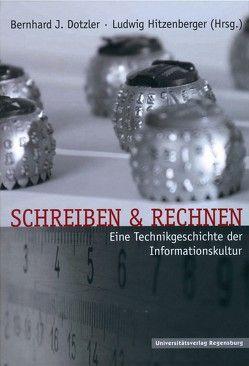 Schreiben und Rechnen von Dotzler,  Bernhard, Hitzenberger,  Ludwig