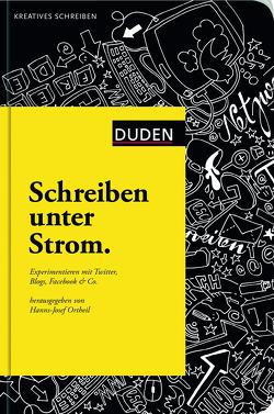 Schreiben unter Strom von Ortheil,  Hanns-Josef, Porombka,  Stephan