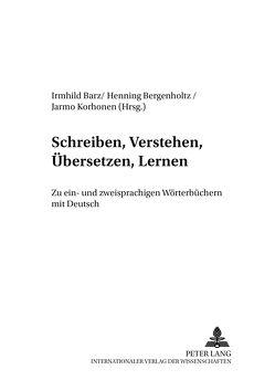 Schreiben, Verstehen, Übersetzen, Lernen von Barz,  Irmhild, Bergenholtz,  Henning, Korhonen,  Jarmo