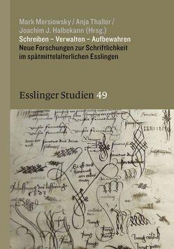 Schreiben – Verwalten – Aufbewahren von Halbekann,  Joachim J, Mersiowsky,  Mark, Thaller,  Anja