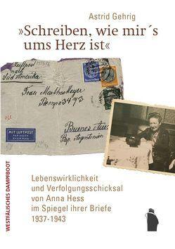 """""""Schreiben, wie mir's ums Herz ist"""" von Gehrig,  Astrid"""