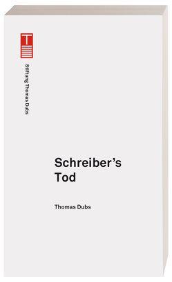 Schreiber's Tod von Dubs,  Thomas