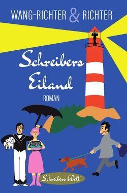 Schreibers Welt / Schreibers Eiland von Richter,  Henning, Wang-Richter,  Ilona