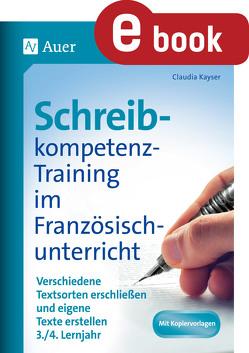 Schreibkompetenz-Training im Französischunterricht von Kayser,  Claudia