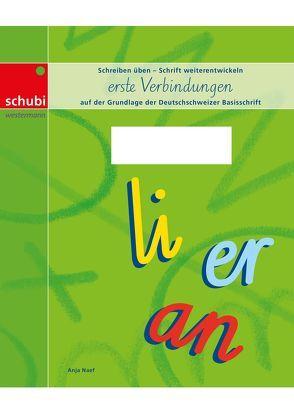 Schreiblehrgang Deutschschweizer Basisschrift / erste Verbindungen von Naef,  Anja