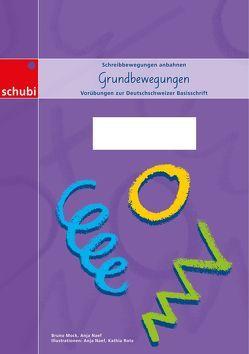 Schreiblehrgang Deutschschweizer Basisschrift / Grundbewegungen von Mock,  Bruno, Naef,  Anja