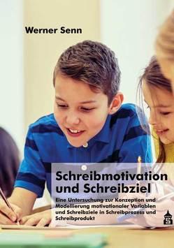 Schreibmotivation und Schreibziel von Senn,  Werner