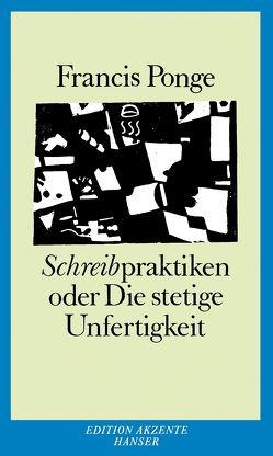 Schreibpraktiken von Ingold,  Felix Philipp, Ponge,  Francis, Winnewisser,  Rolf