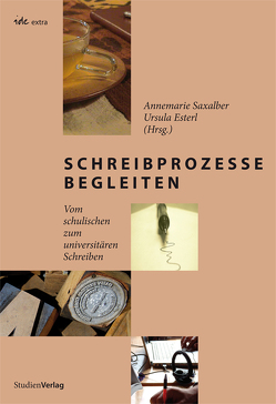 Schreibprozesse begleiten von Esterl,  Ursula, Saxalber,  Annemarie