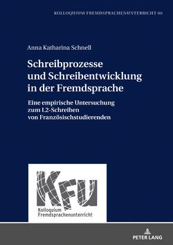 Schreibprozesse und Schreibentwicklung in der Fremdsprache von Schnell,  Anna Katharina