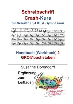 Schreibschrift Crash-Kurs – Handbuch 2 – Großbuchstaben von Dorendorff,  Susanne