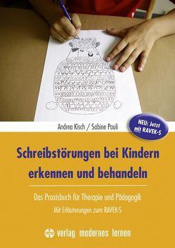 Schreibstörungen bei Kindern erkennen und behandeln von Kisch,  Andrea, Pauli,  Sabine