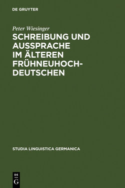 Schreibung und Aussprache im älteren Frühneuhochdeutschen von Wiesinger,  Peter