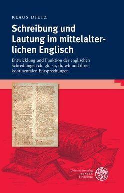 Schreibung und Lautung im mittelalterlichen Englisch von Dietz,  Klaus