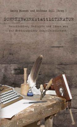 SCHREIBWERKstattLITERATUR von Miesen,  Georg, Züll,  Andreas