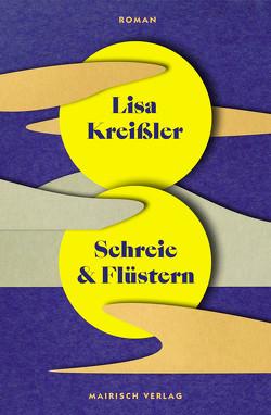 Schreie und Flüstern von Kreißler,  Lisa